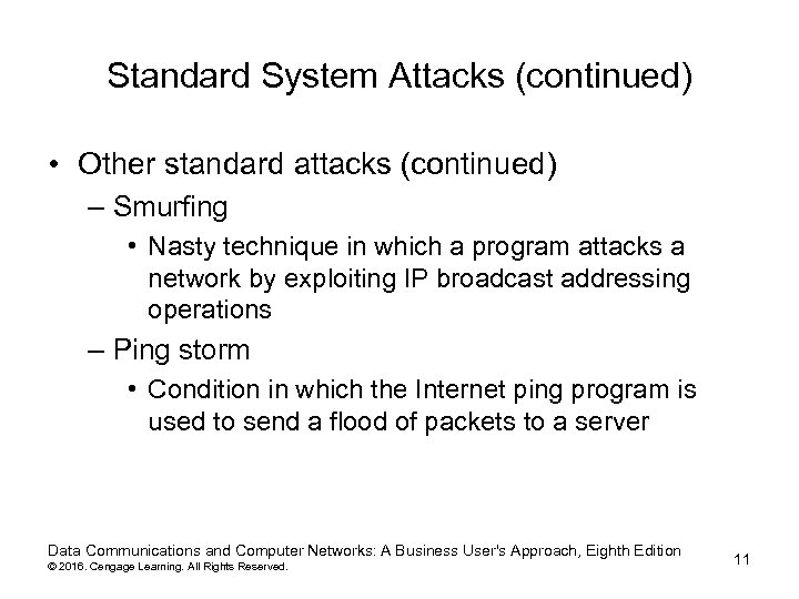 Standard System Attacks (continued) • Other standard attacks (continued) – Smurfing • Nasty technique