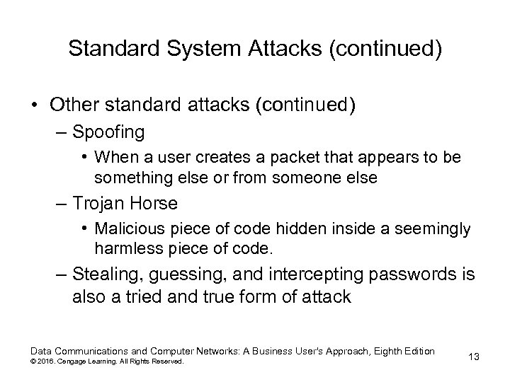 Standard System Attacks (continued) • Other standard attacks (continued) – Spoofing • When a