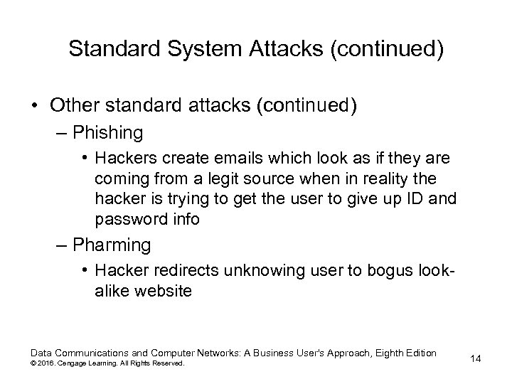 Standard System Attacks (continued) • Other standard attacks (continued) – Phishing • Hackers create