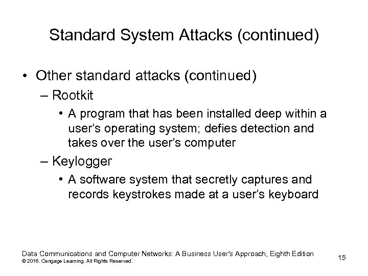 Standard System Attacks (continued) • Other standard attacks (continued) – Rootkit • A program