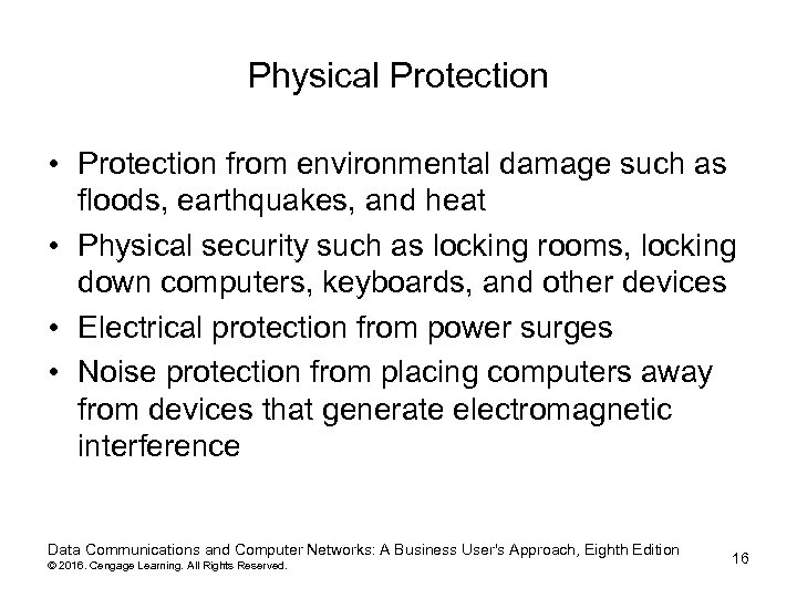 Physical Protection • Protection from environmental damage such as floods, earthquakes, and heat •