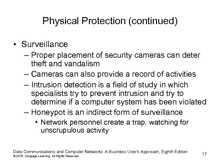 Physical Protection (continued) • Surveillance – Proper placement of security cameras can deter theft