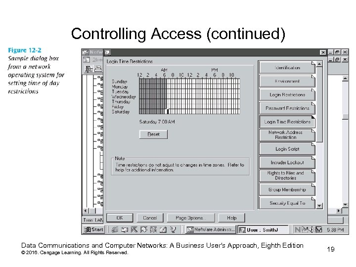 Controlling Access (continued) Data Communications and Computer Networks: A Business User's Approach, Eighth Edition