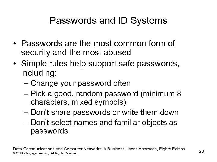 Passwords and ID Systems • Passwords are the most common form of security and