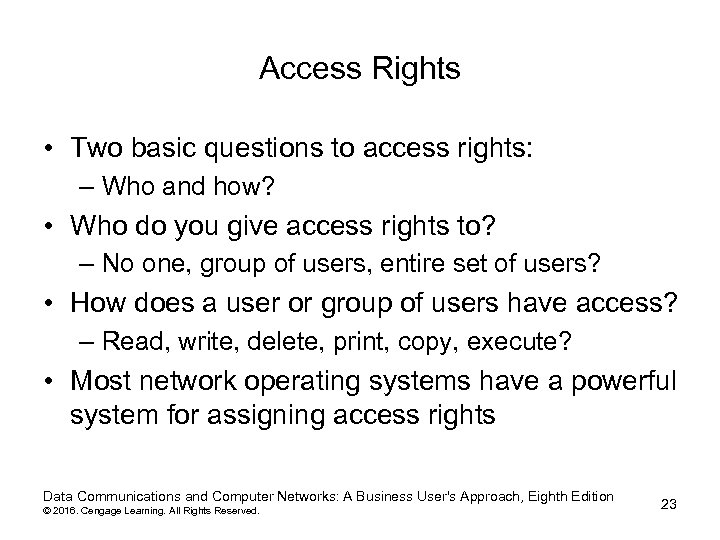 Access Rights • Two basic questions to access rights: – Who and how? •