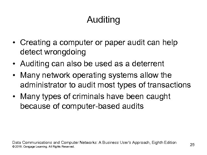 Auditing • Creating a computer or paper audit can help detect wrongdoing • Auditing