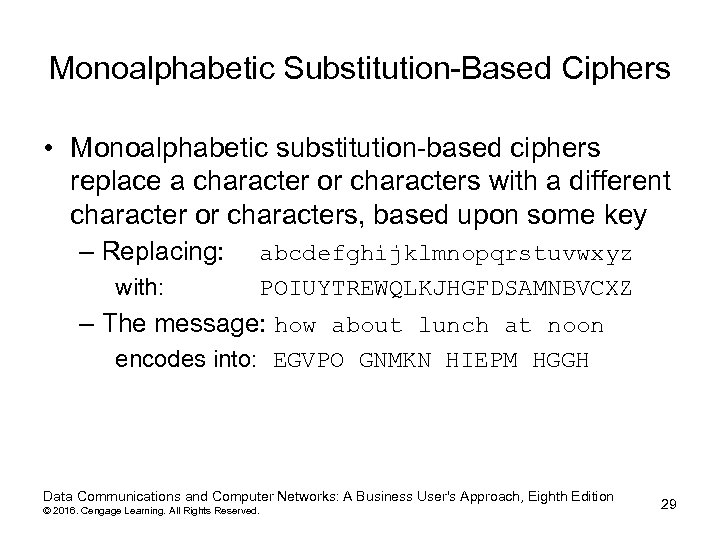 Monoalphabetic Substitution-Based Ciphers • Monoalphabetic substitution-based ciphers replace a character or characters with a