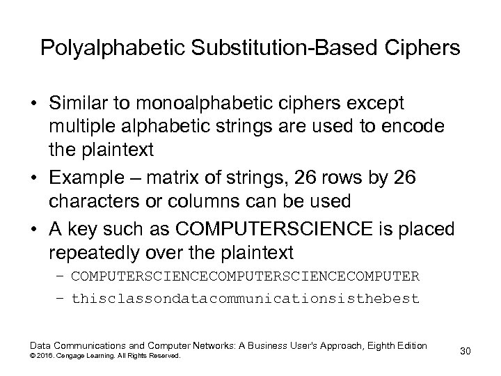 Polyalphabetic Substitution-Based Ciphers • Similar to monoalphabetic ciphers except multiple alphabetic strings are used