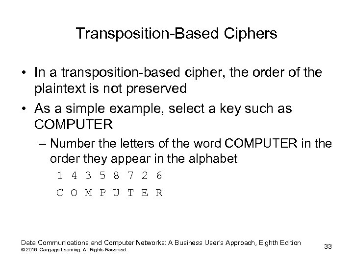 Transposition-Based Ciphers • In a transposition-based cipher, the order of the plaintext is not