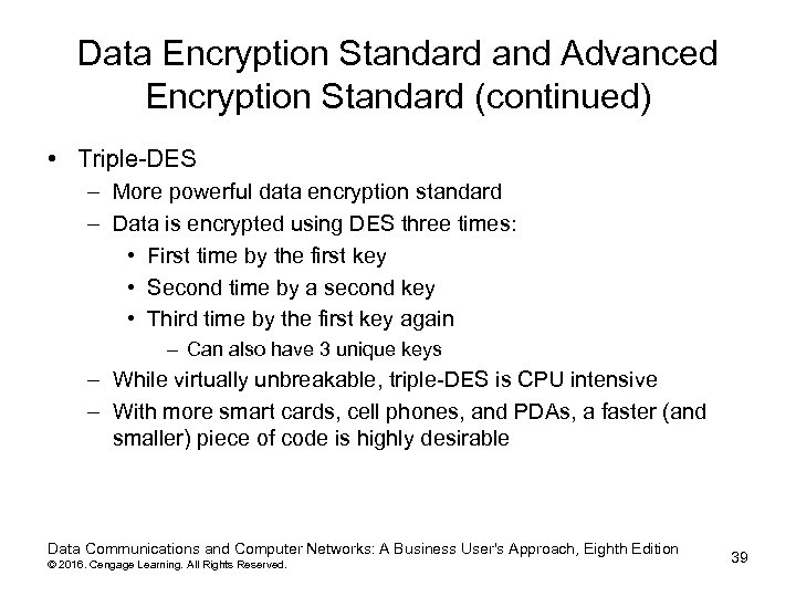 Data Encryption Standard and Advanced Encryption Standard (continued) • Triple-DES – More powerful data