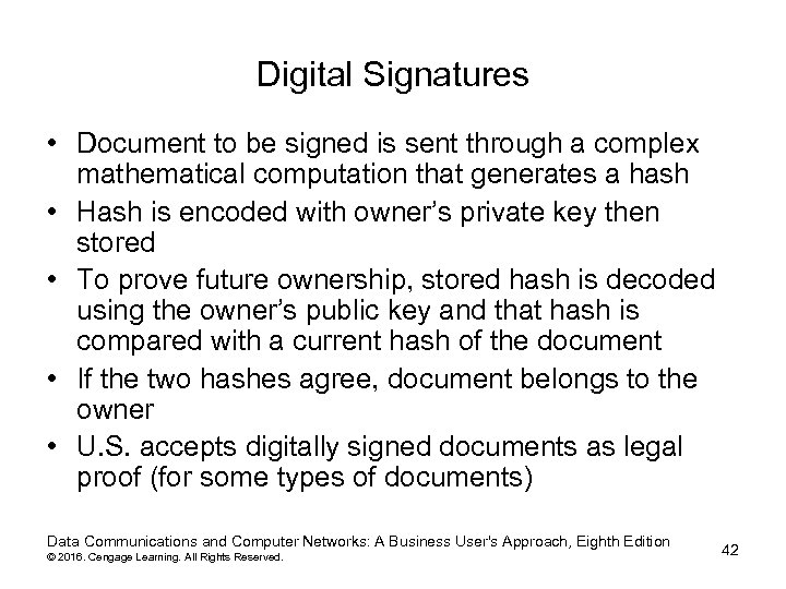 Digital Signatures • Document to be signed is sent through a complex mathematical computation