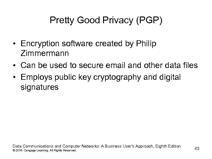 Pretty Good Privacy (PGP) • Encryption software created by Philip Zimmermann • Can be