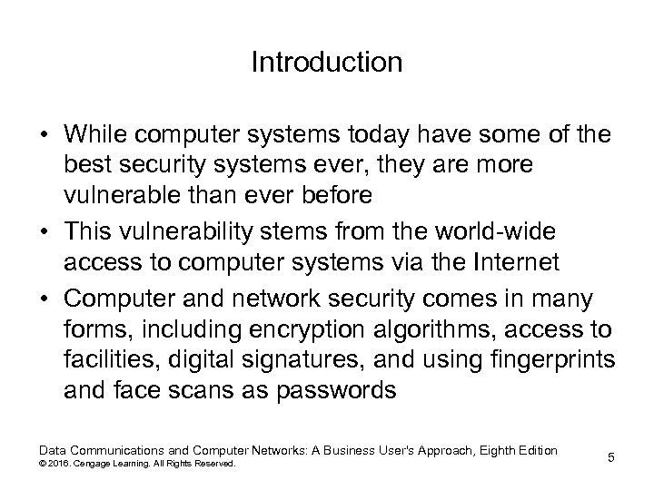Introduction • While computer systems today have some of the best security systems ever,