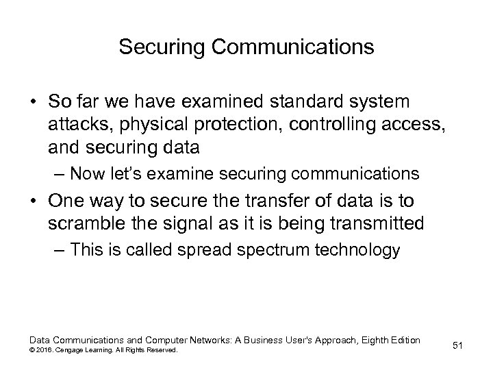 Securing Communications • So far we have examined standard system attacks, physical protection, controlling