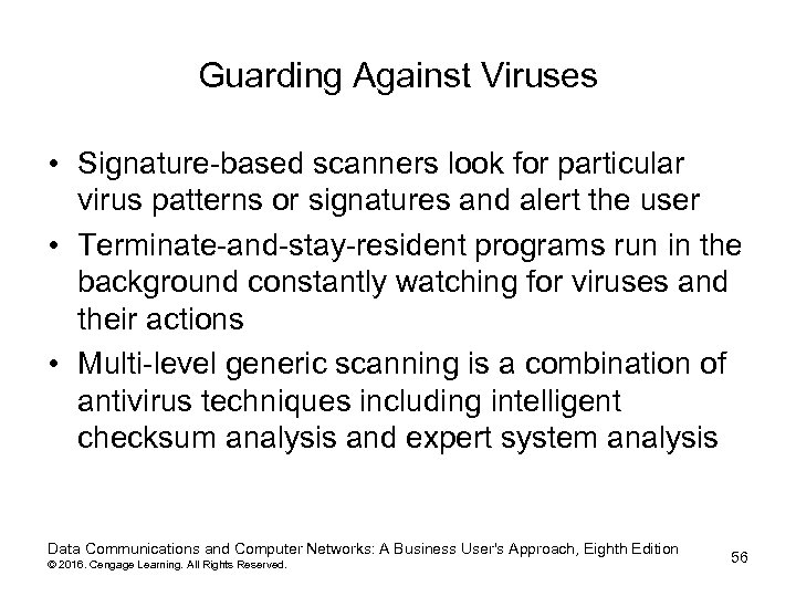 Guarding Against Viruses • Signature-based scanners look for particular virus patterns or signatures and