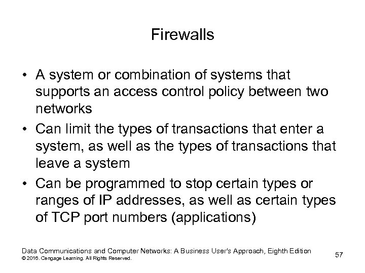 Firewalls • A system or combination of systems that supports an access control policy