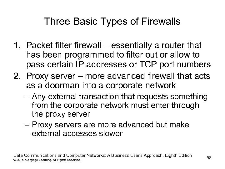 Three Basic Types of Firewalls 1. Packet filter firewall – essentially a router that