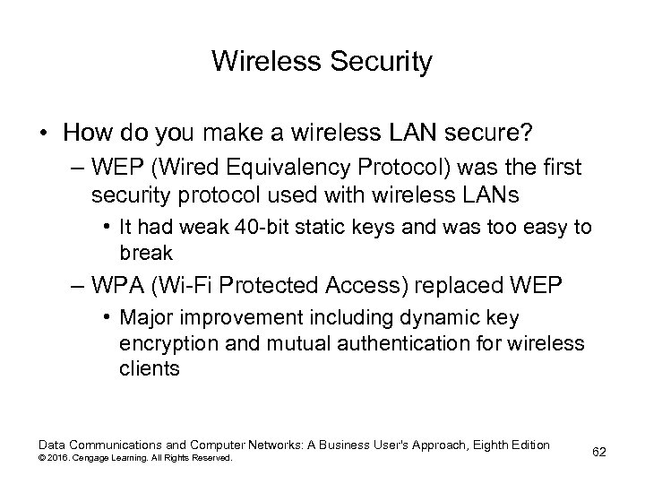 Wireless Security • How do you make a wireless LAN secure? – WEP (Wired