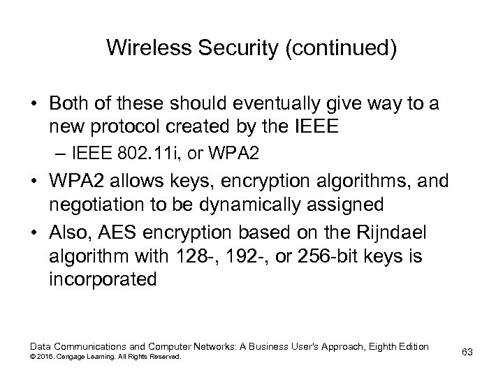 Wireless Security (continued) • Both of these should eventually give way to a new