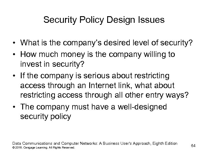 Security Policy Design Issues • What is the company's desired level of security? •