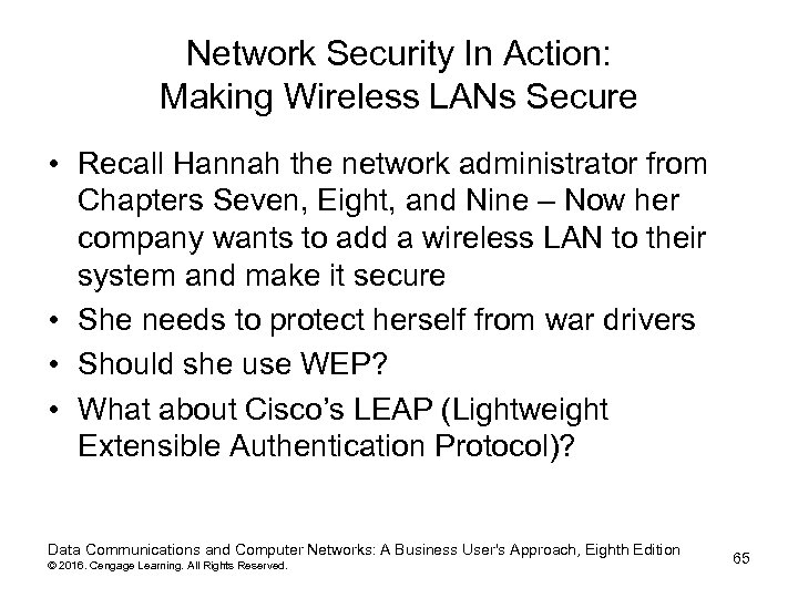 Network Security In Action: Making Wireless LANs Secure • Recall Hannah the network administrator