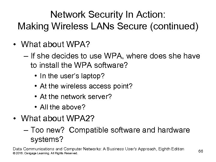 Network Security In Action: Making Wireless LANs Secure (continued) • What about WPA? –