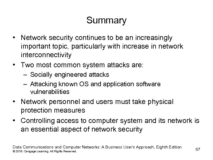 Summary • Network security continues to be an increasingly important topic, particularly with increase