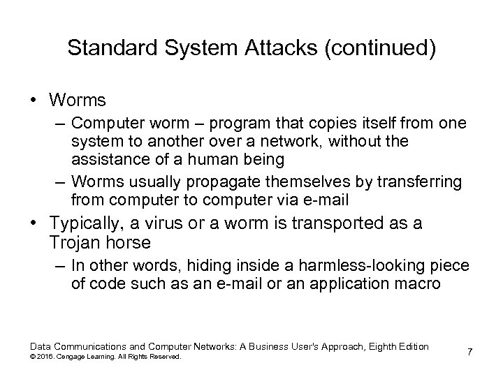 Standard System Attacks (continued) • Worms – Computer worm – program that copies itself