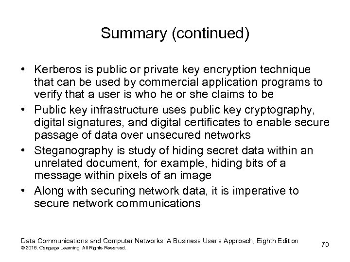 Summary (continued) • Kerberos is public or private key encryption technique that can be