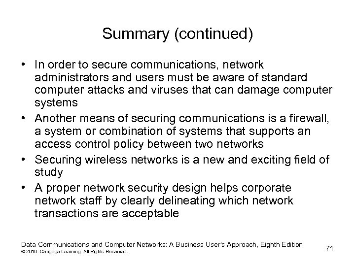 Summary (continued) • In order to secure communications, network administrators and users must be