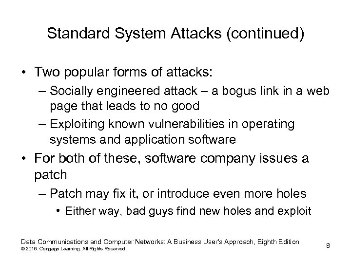 Standard System Attacks (continued) • Two popular forms of attacks: – Socially engineered attack