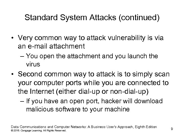 Standard System Attacks (continued) • Very common way to attack vulnerability is via an