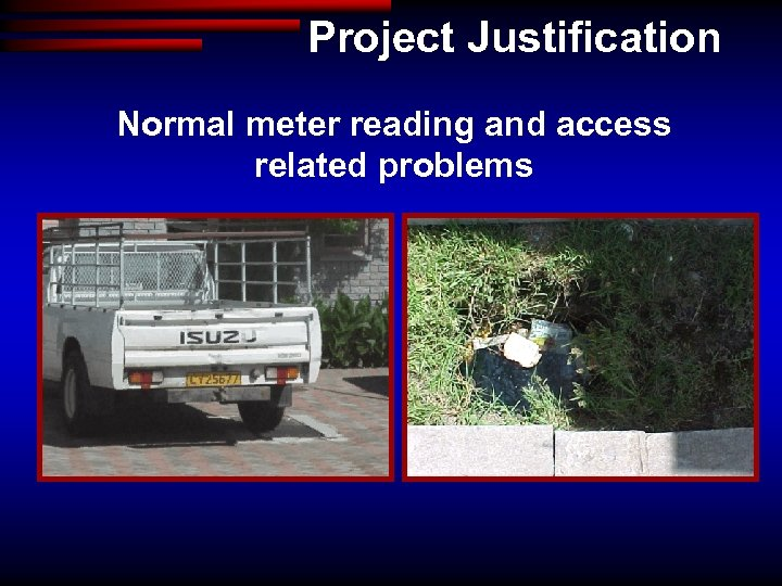 Project Justification Normal meter reading and access related problems