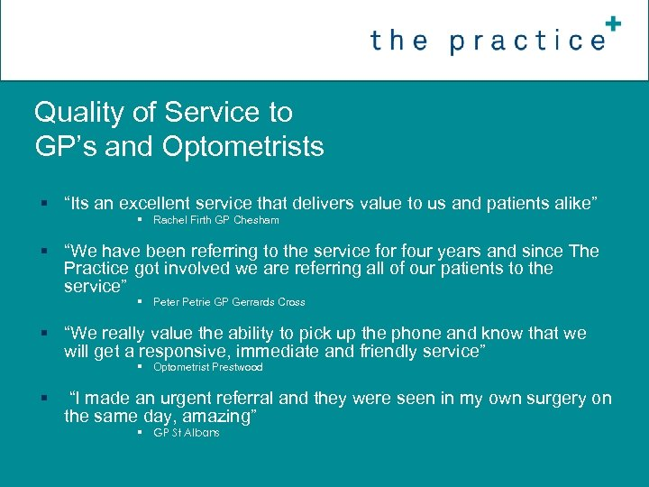 """Quality of Service to GP's and Optometrists § """"Its an excellent service that delivers"""