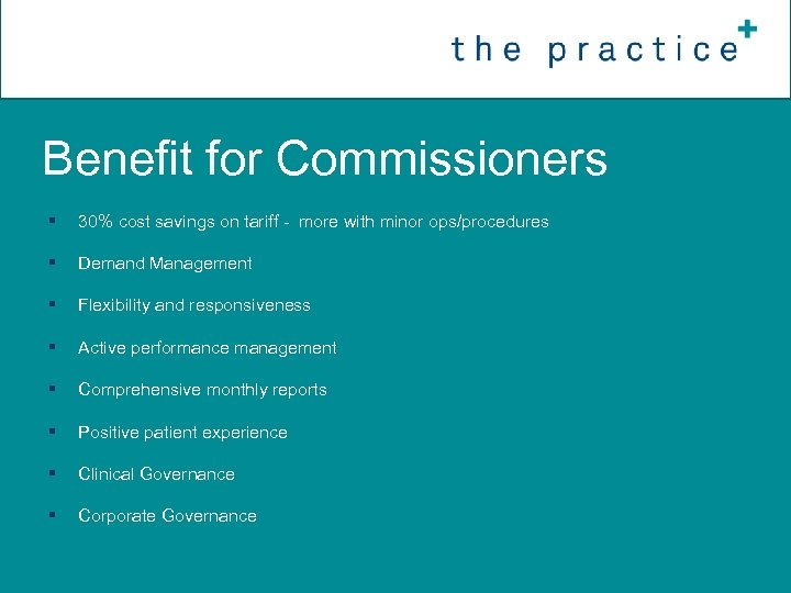 Benefit for Commissioners § 30% cost savings on tariff - more with minor ops/procedures