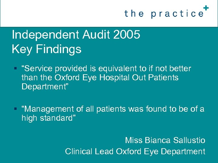 """Independent Audit 2005 Key Findings § """"Service provided is equivalent to if not better"""