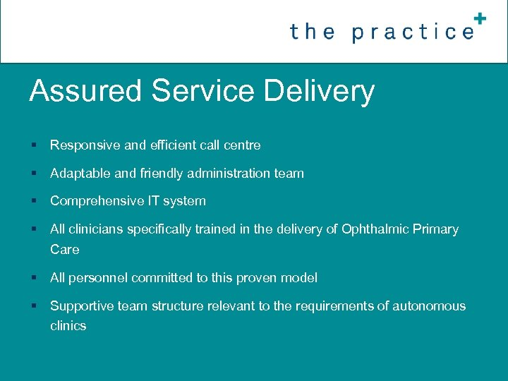 Assured Service Delivery § Responsive and efficient call centre § Adaptable and friendly administration
