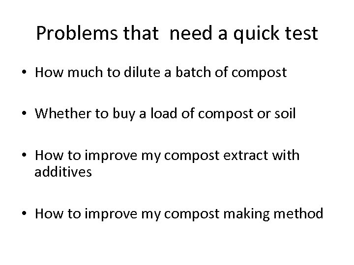 Problems that need a quick test • How much to dilute a batch of