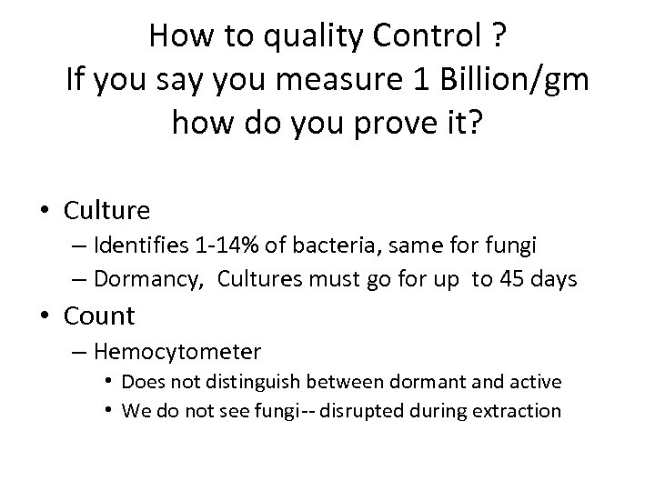 How to quality Control ? If you say you measure 1 Billion/gm how do