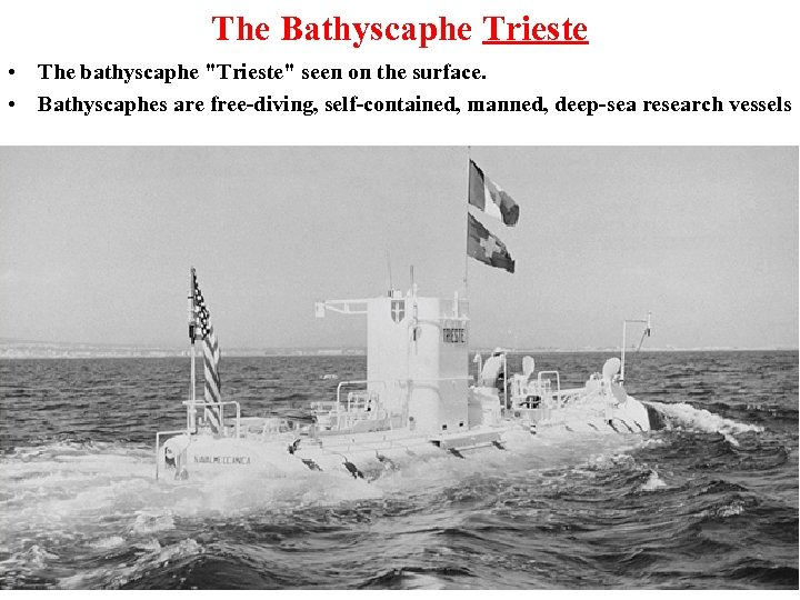 The Bathyscaphe Trieste • The bathyscaphe