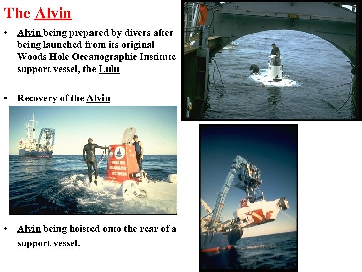 The Alvin • Alvin being prepared by divers after being launched from its original