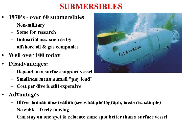 SUBMERSIBLES • 1970's - over 60 submersibles – Non-military – Some for research –