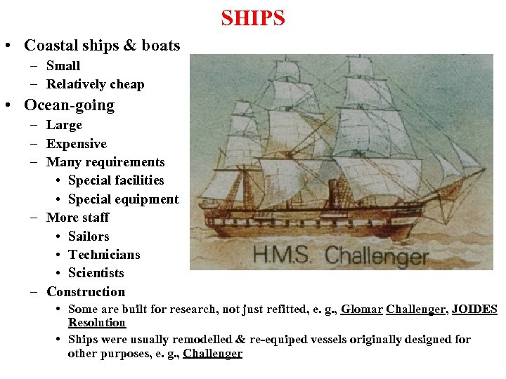 SHIPS • Coastal ships & boats – Small – Relatively cheap • Ocean-going –
