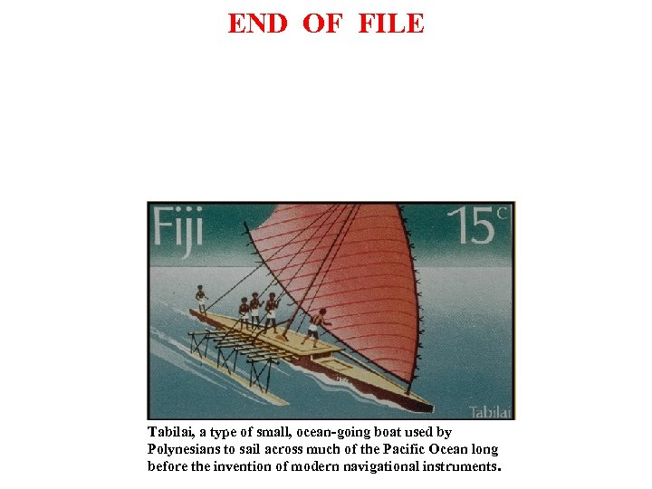 END OF FILE Tabilai, a type of small, ocean-going boat used by Polynesians to
