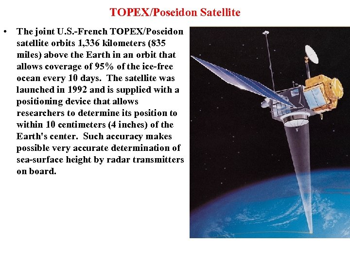 TOPEX/Poseidon Satellite • The joint U. S. -French TOPEX/Poseidon satellite orbits 1, 336 kilometers