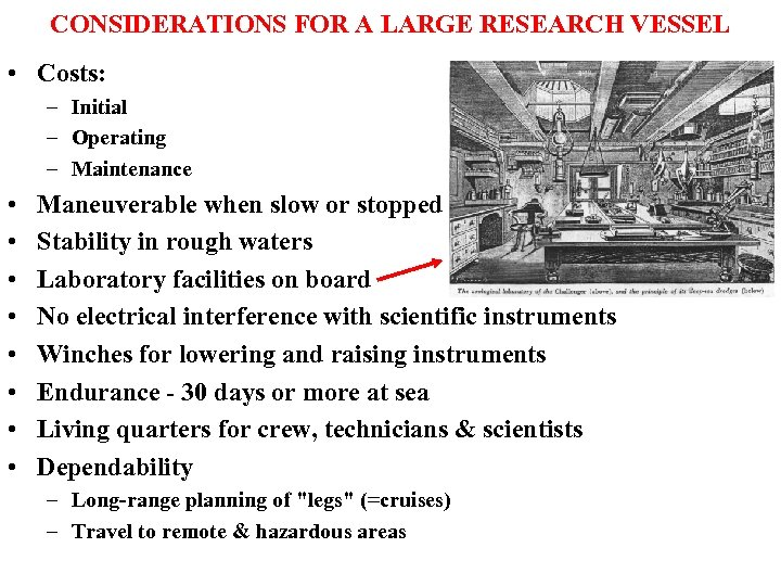 CONSIDERATIONS FOR A LARGE RESEARCH VESSEL • Costs: – Initial – Operating – Maintenance
