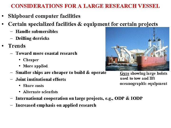 CONSIDERATIONS FOR A LARGE RESEARCH VESSEL • Shipboard computer facilities • Certain specialized facilities