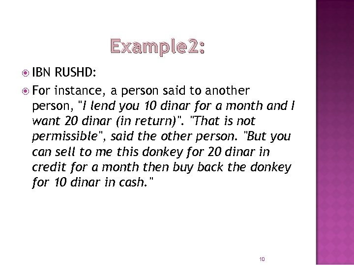 Example 2: IBN RUSHD: For instance, a person said to another person,