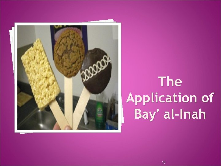 The Application of Bay' al-Inah 15
