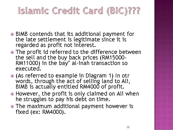 Islamic Credit Card (BIC)? ? ? BIMB contends that its additional payment for the